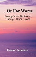 ...Or For Worse: Loving Your Husband Through Hard Times - Book